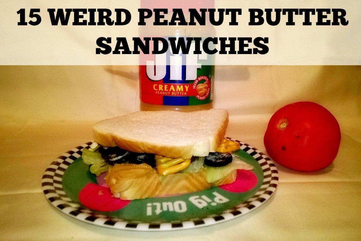 15 Weird and Adventurous Peanut Butter Sandwiches