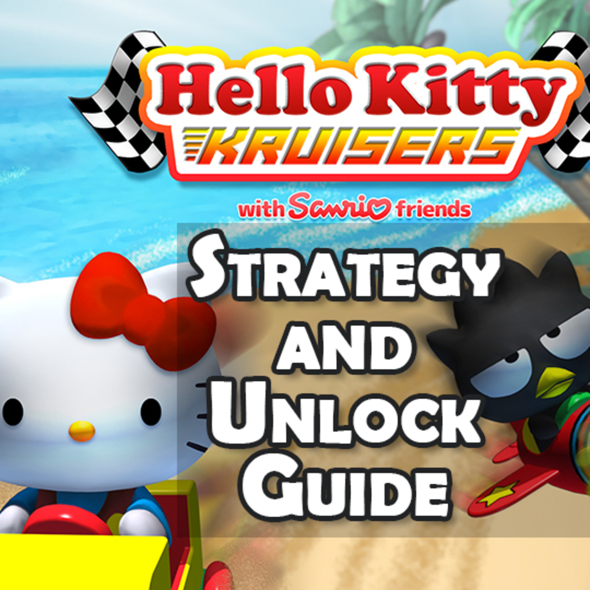 """""""Hello Kitty Kruisers"""" Strategy and Unlock Guide"""