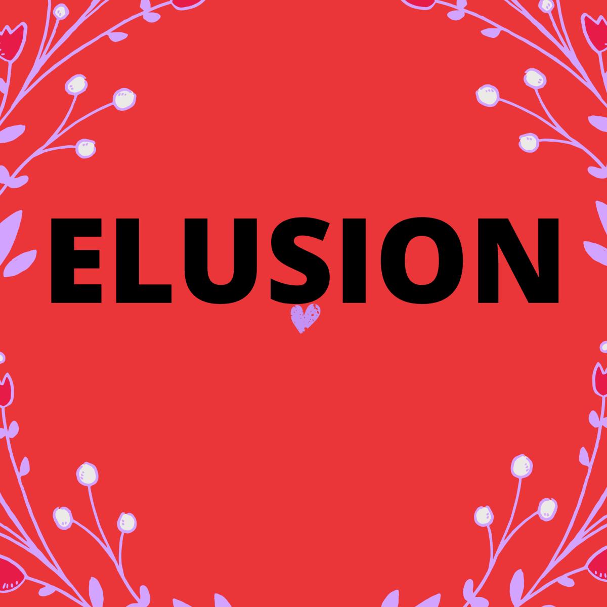 The Elusion