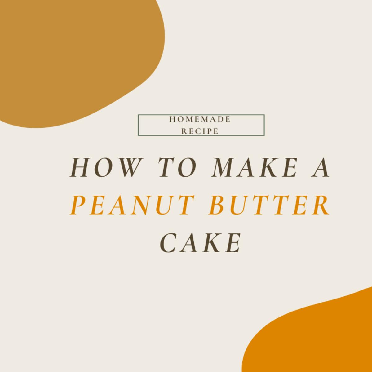 Super Yummy Peanut Butter Cake Recipe