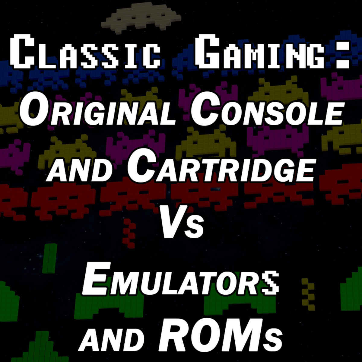 Classic Gaming: Original Console and Cartridge Vs Emulators and ROMs