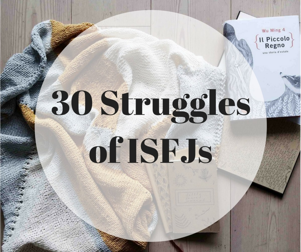 30 Common Struggles of ISFJs | Owlcation