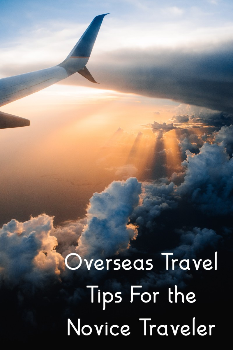 10 Overseas Travel Tips for the Novice Traveler