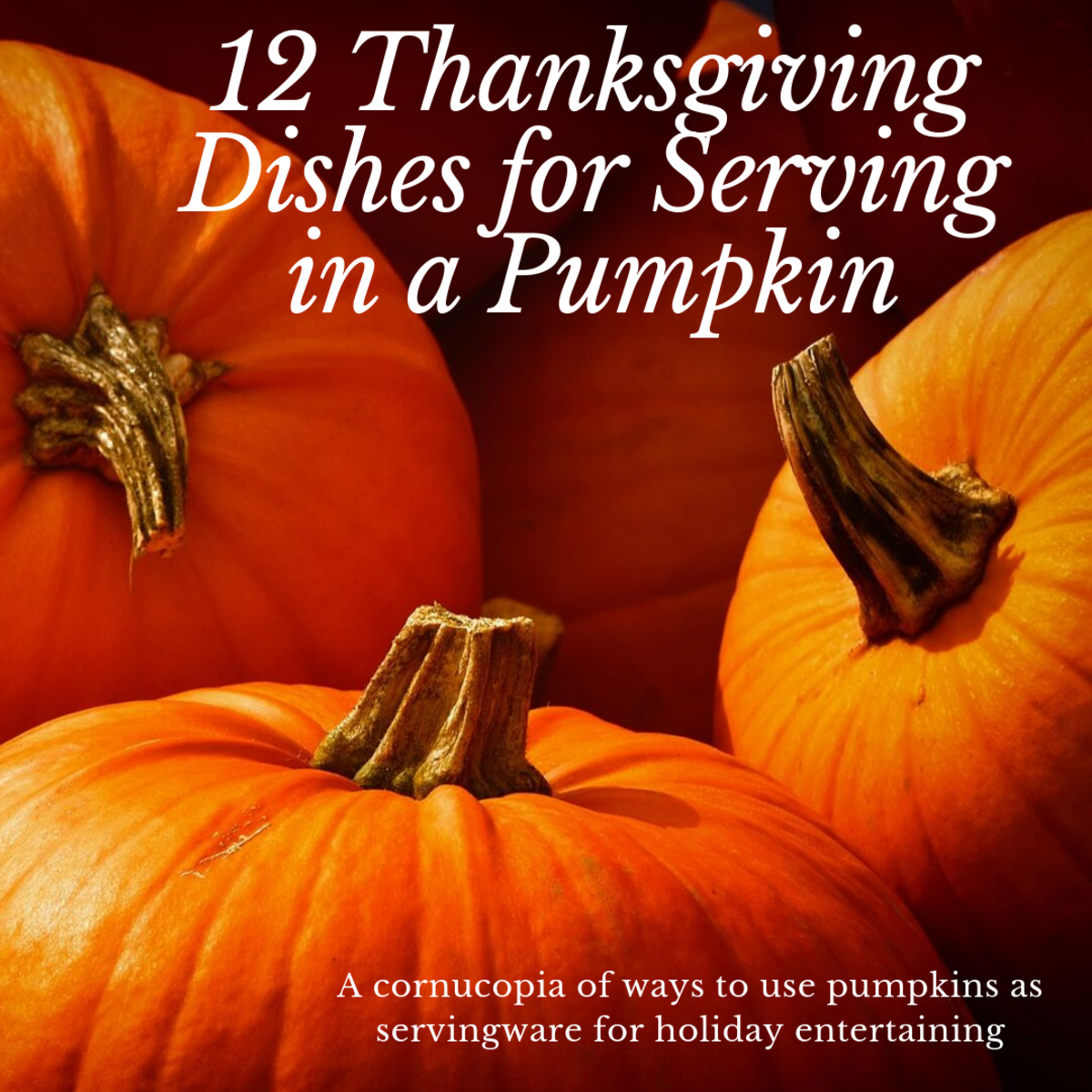 This guide will provide 12 different ideas for holiday dishes to serve in a pumpkin.