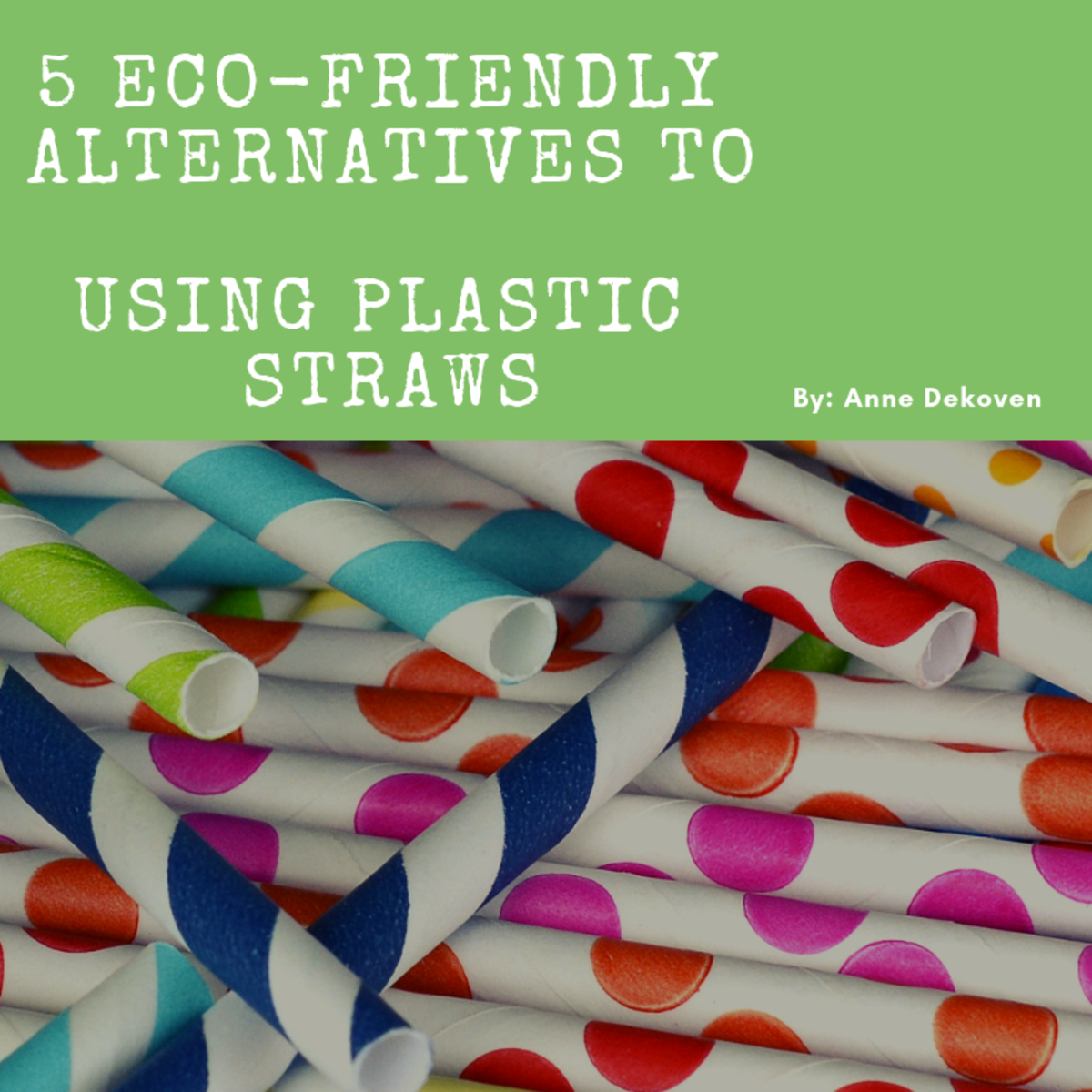 5 Eco-Friendly Alternatives to Using Plastic Straws