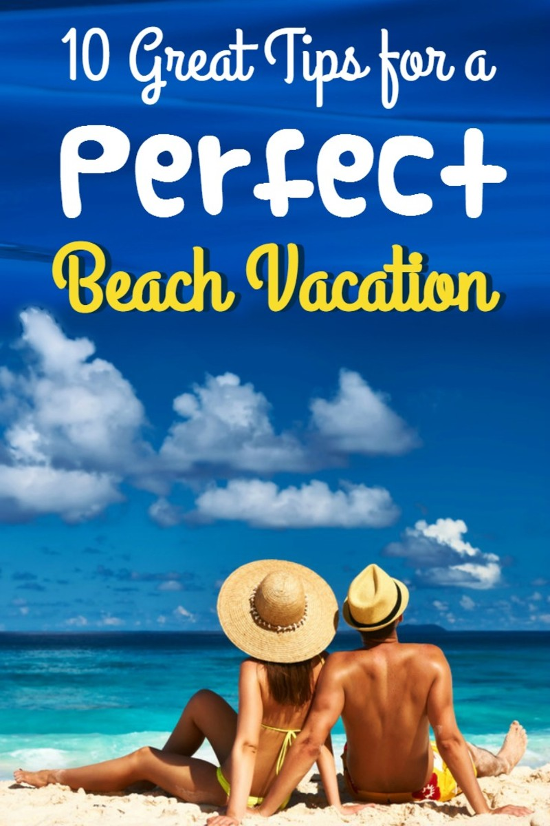 10 Savvy Travel Tips to Make Your Next Beach Vacation Perfect ...