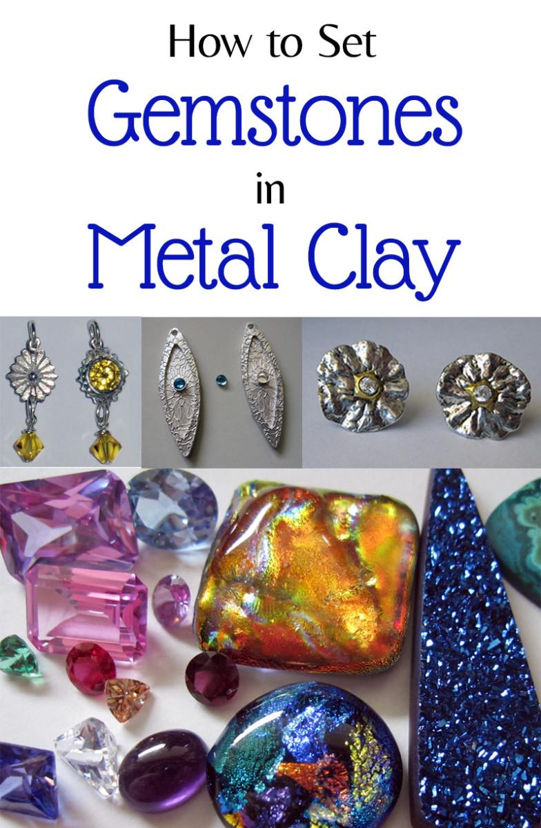 How to Set Gemstones in Metal Clay - a comprehensive guide to setting stones in metal clay by Margaret Schindel