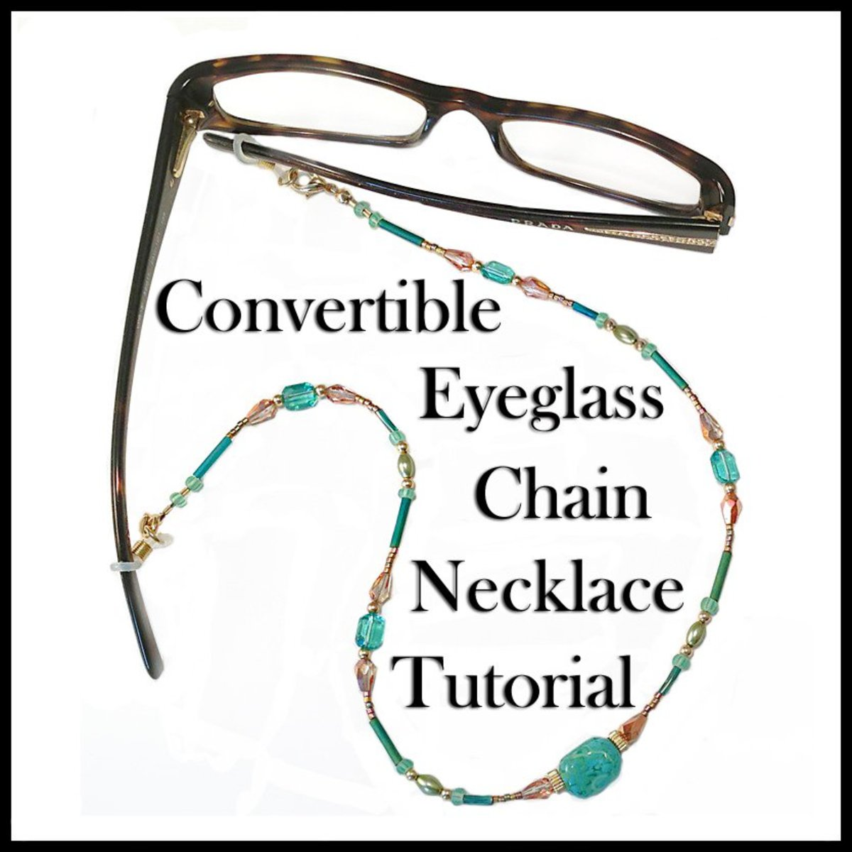 Make a Pretty Beaded Eyeglass Holder That Converts to a Necklace!