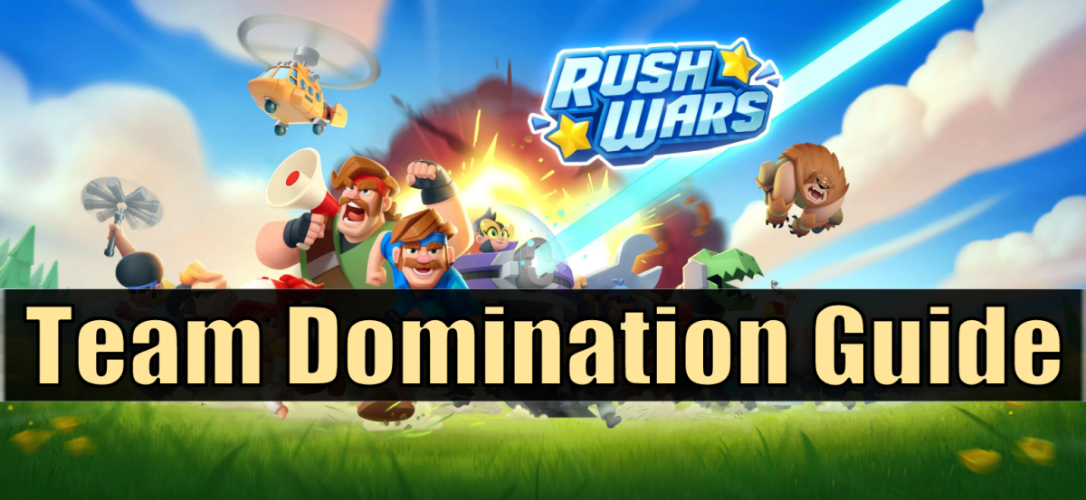 """Defend, attack, win, loot! Get advice and strategies for Team Domination in """"Rush Wars."""""""