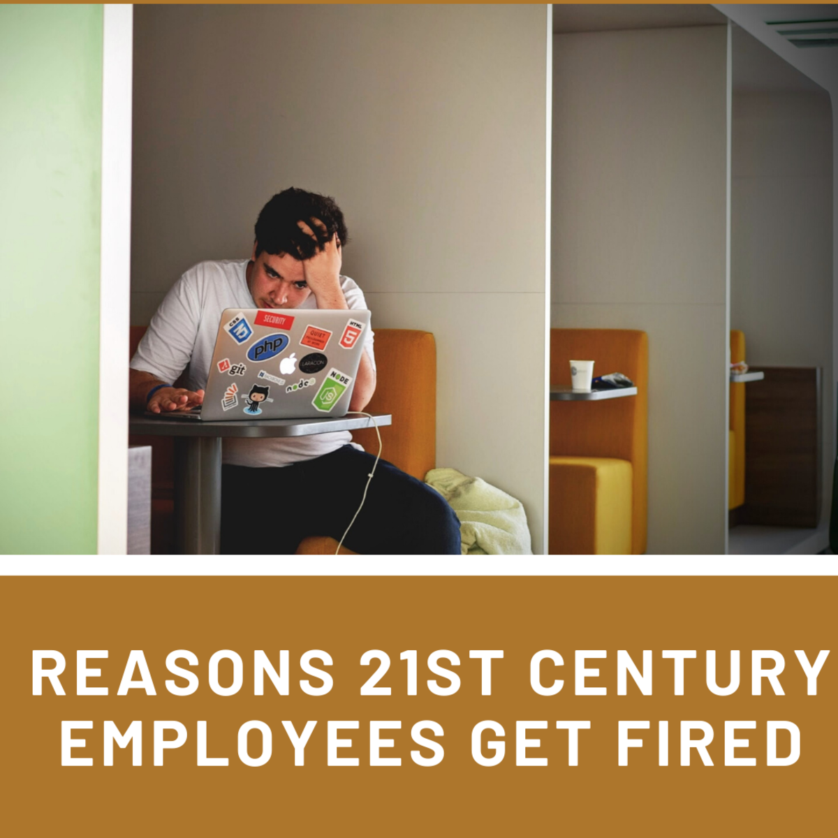 There are many reasons why 21st century employees get fired. Read on to learn more.
