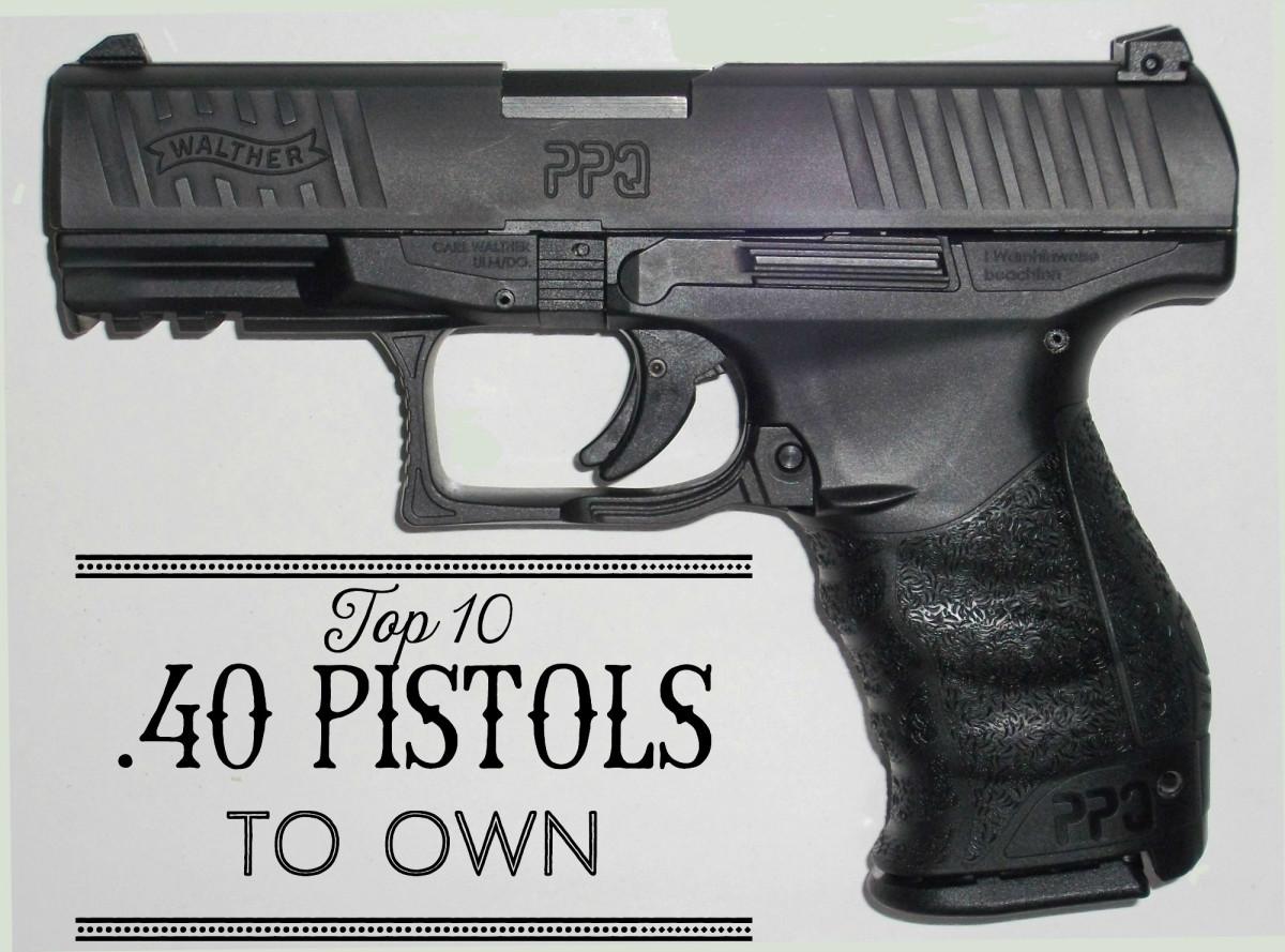 Top Ten .40 Pistols To Own