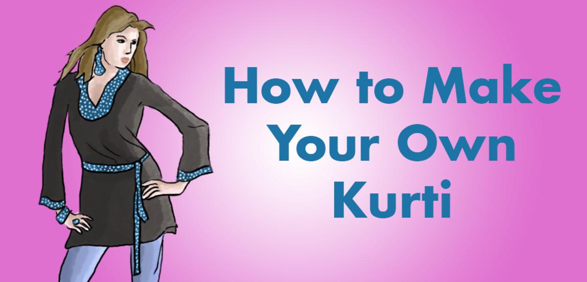 How to Make Your Own Lady's Kurti/Kurta