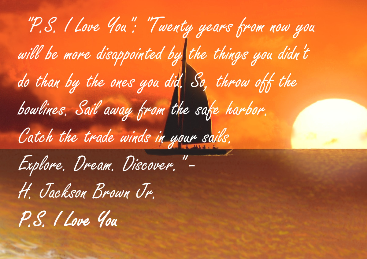 "A quote on discovery from H. Jackson Brown Jr.'s ""P.S. I Love You."""