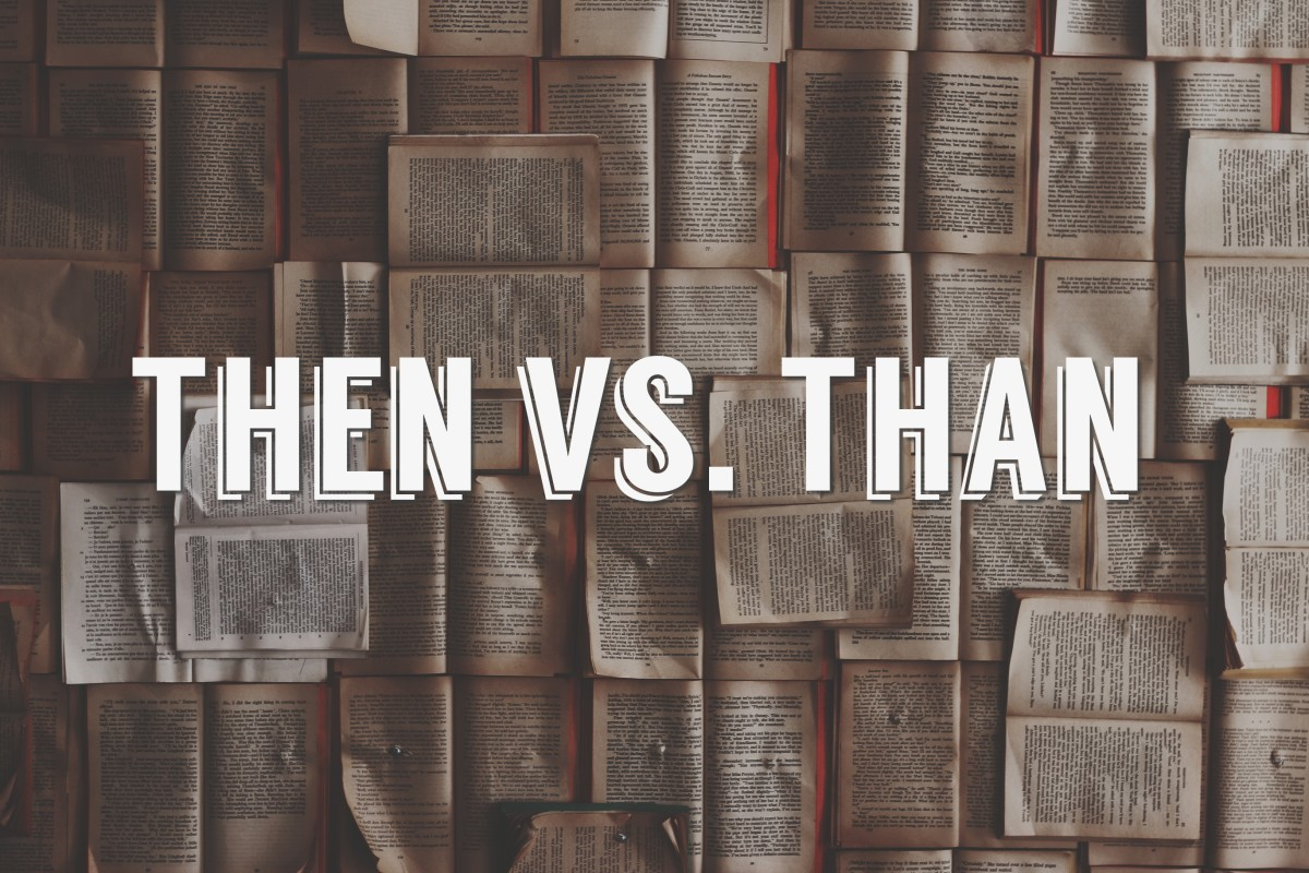 Then vs. Than:  Grammar and Usage Guide