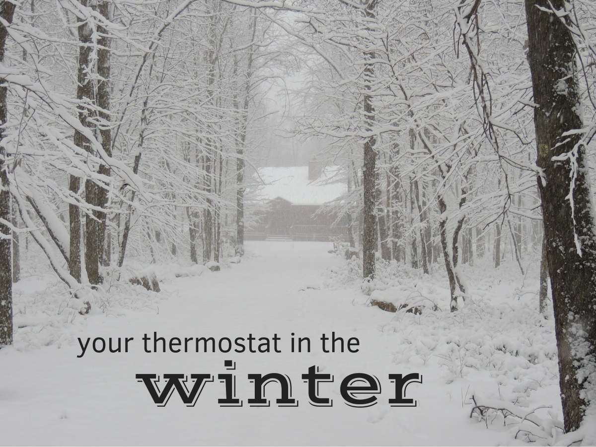 When the winter winds blow, how should you set your thermostat?