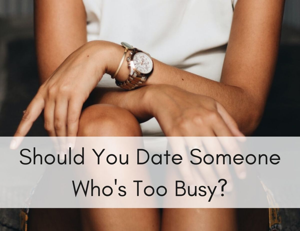 If you're thinking of breaking up with your partner because they're too busy, here are a few things you should consider.