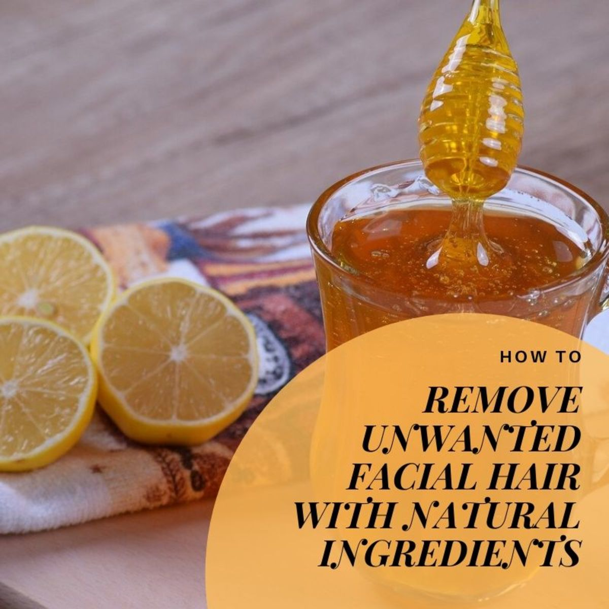 Try a facial hair remover with honey, lemon, egg whites, turmeric, and other refreshing ingredients.