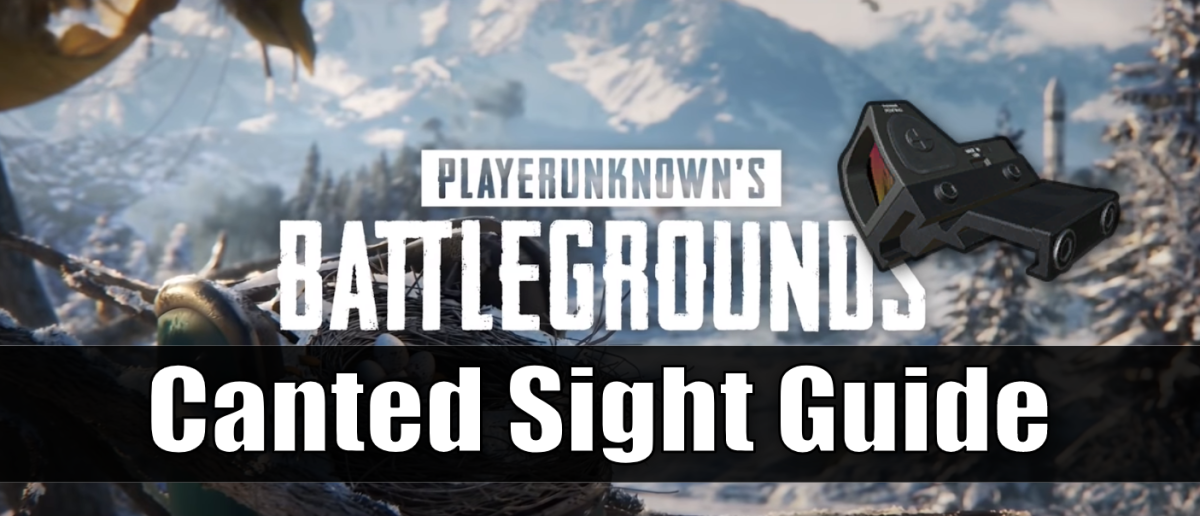 """PlayerUnknown's Battlegrounds"" Canted Sight Guide"
