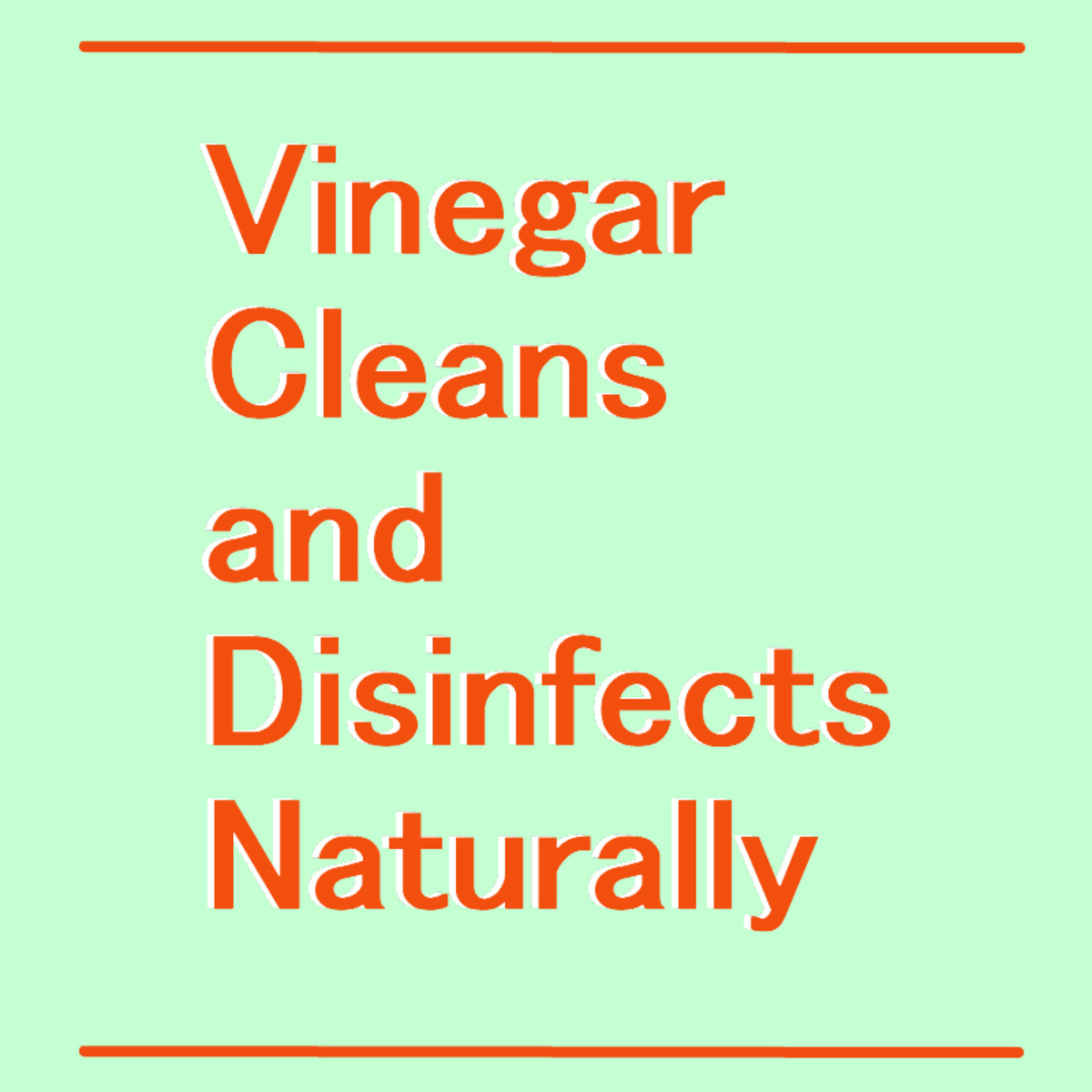Vinegar: A Safe and Efficient Green Cleaner