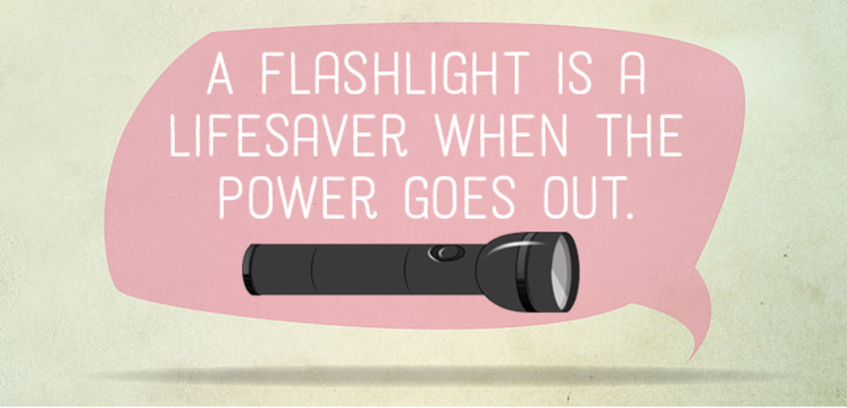 A flashlight is a lifesaver when the power goes out.