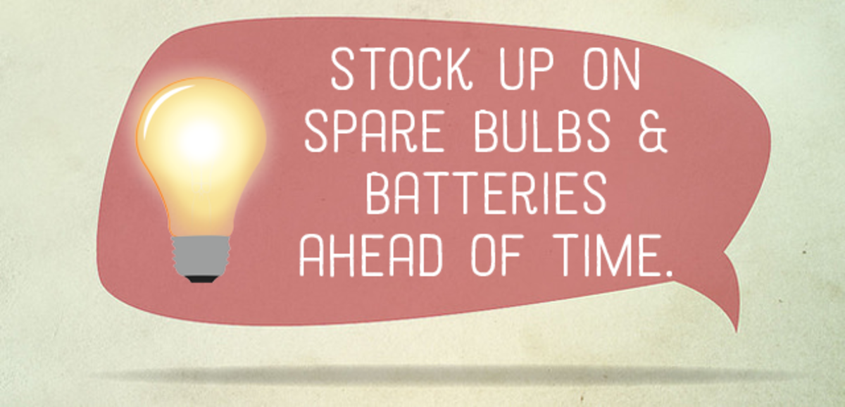 Stock up on spare bulbs and batteries ahead of time.