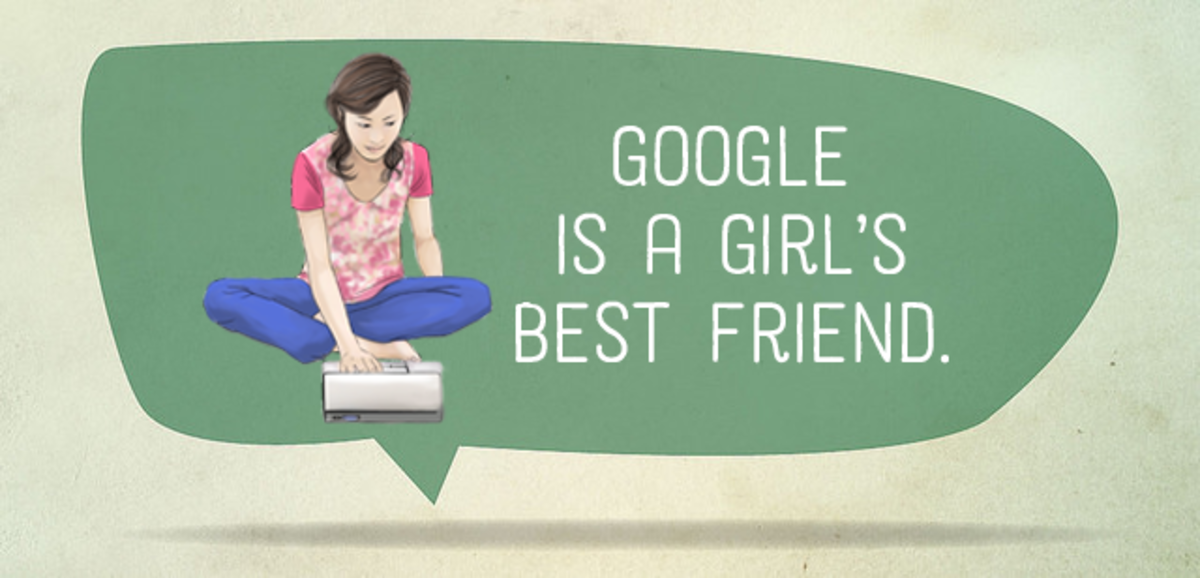 Google is a girl's best friend.