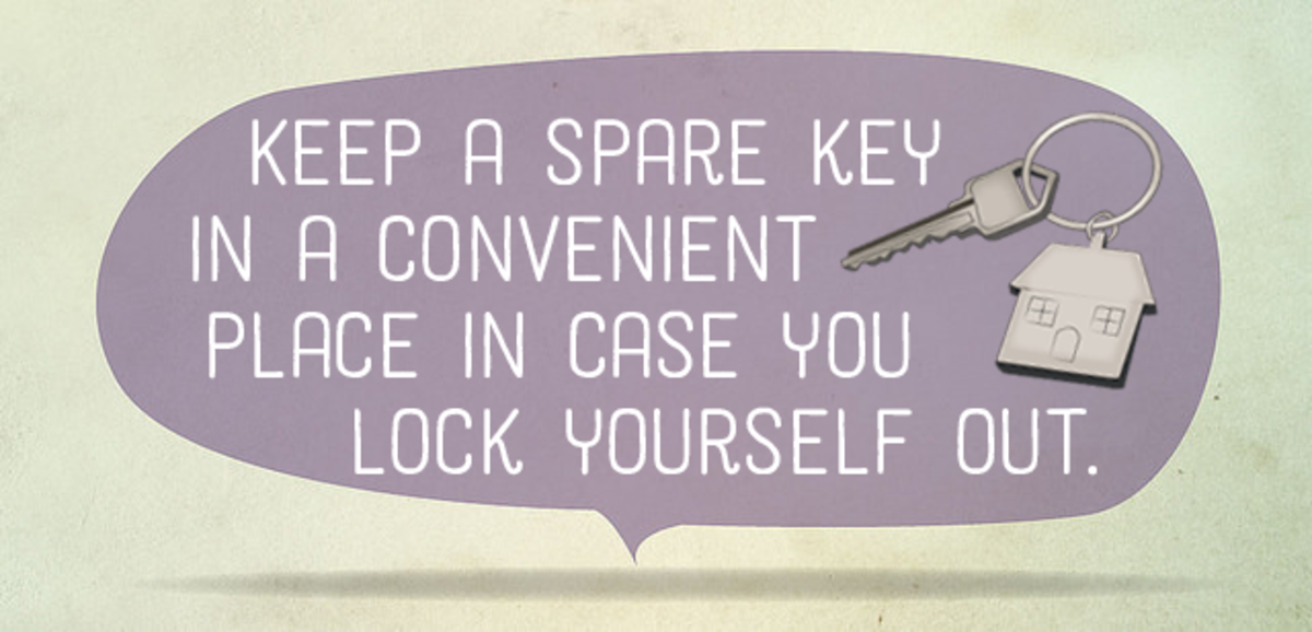 Keep a spare key in a convenient place in case you lock yourself out.