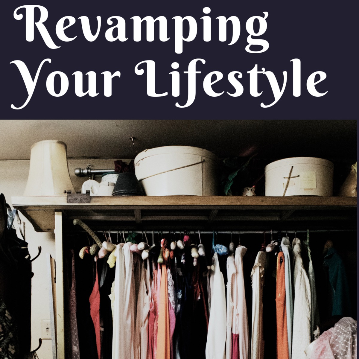 Revamp your lifestyle by starting with your closet