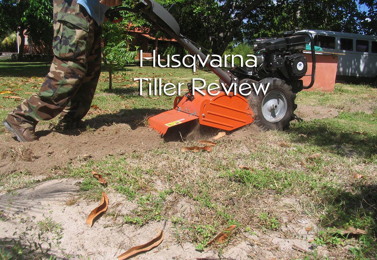 Husqvarna Tiller Review