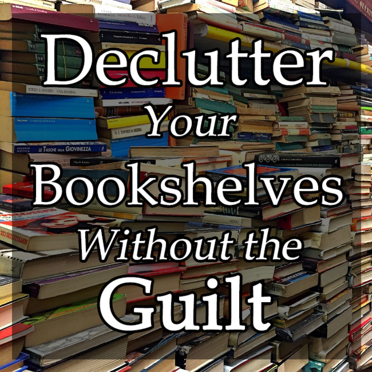 Declutter Your Bookshelves Without the Guilt