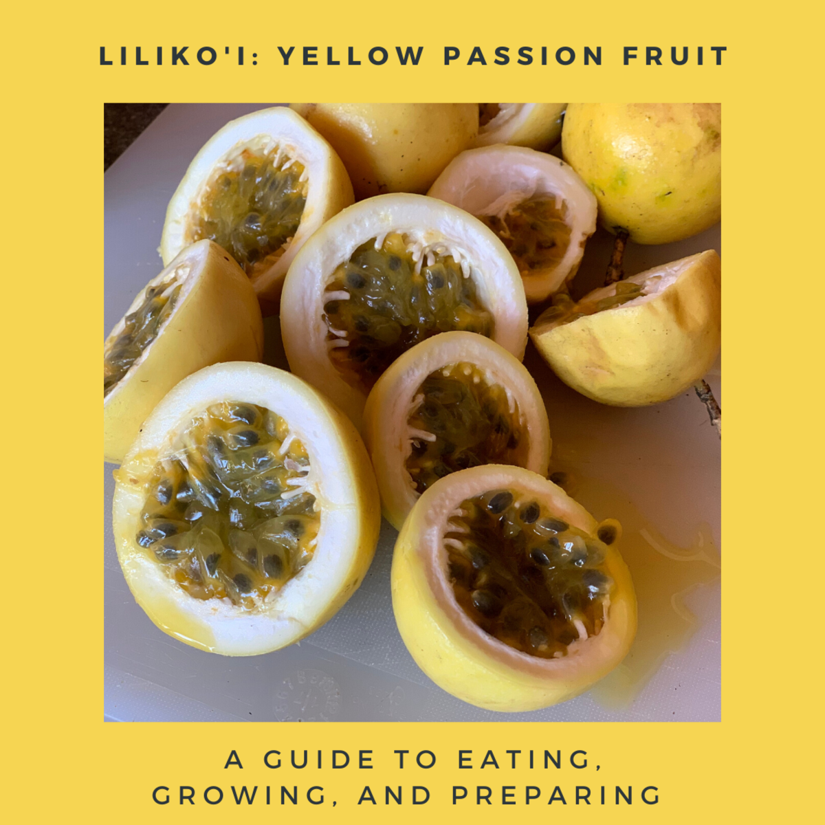 A Tropical Taste of Hawaii: Yellow Passion Fruit Liliko'i