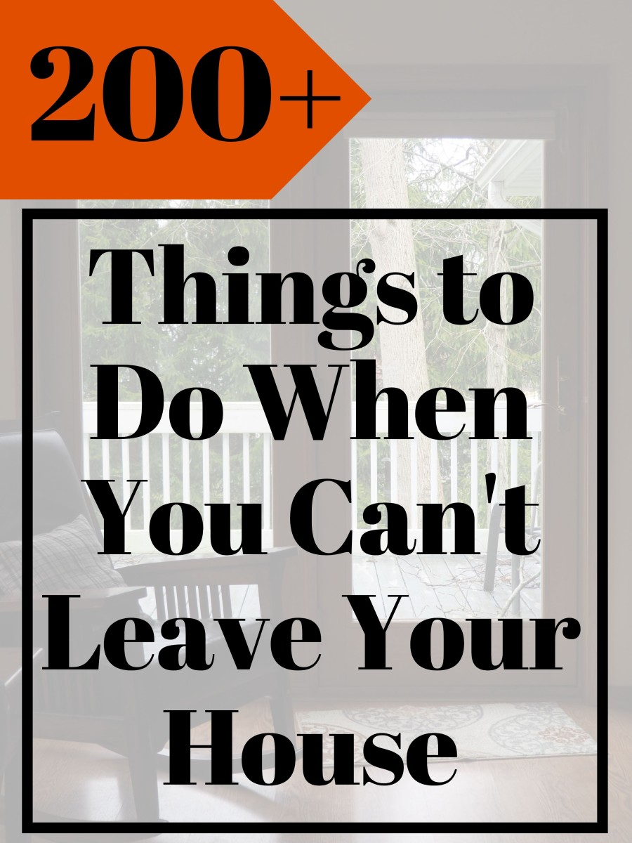 Here are more than 200 things you can do to keep from getting bored while you are staying at home, because you are under quarantine or some other reason.