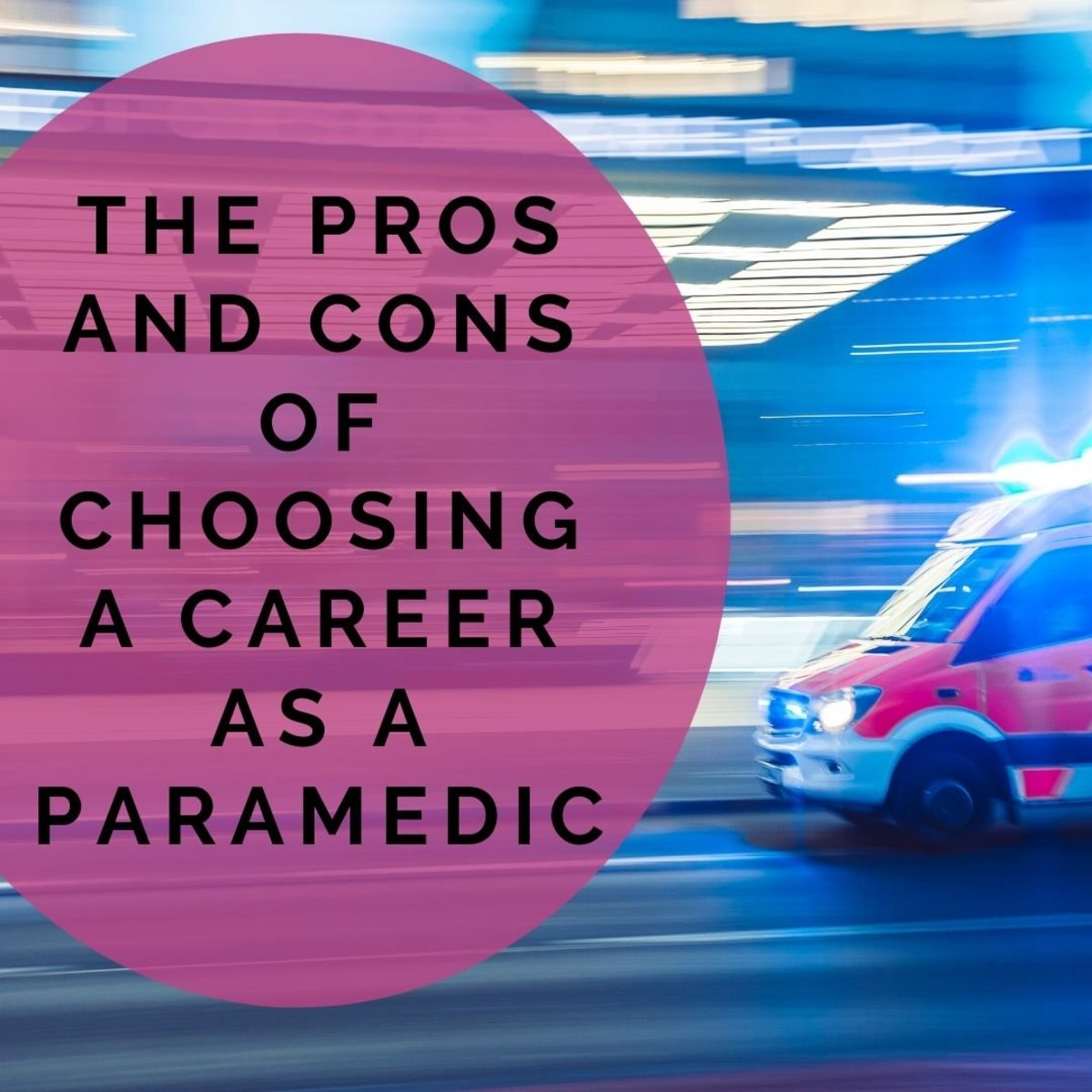 What are the pros and cons of pursuing a career as a paramedic?
