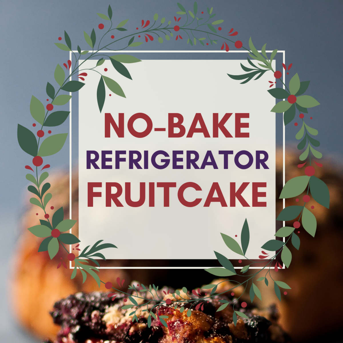 Grandma's Moist and Delicious No-Bake Fruitcake Recipe