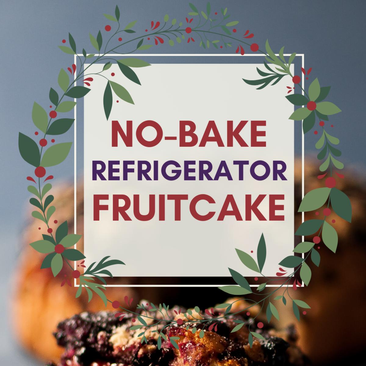 No-Bake Refrigerator Fruitcake Recipe