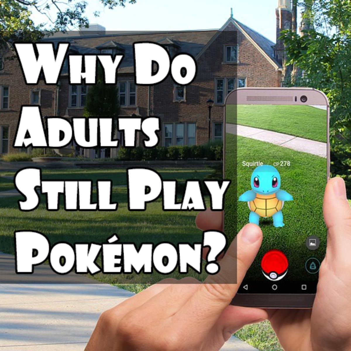 Why Do Adults Still Play Pokémon?