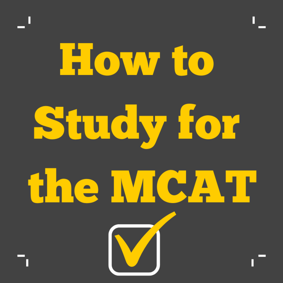How to Prepare for the MCAT   Owlcation