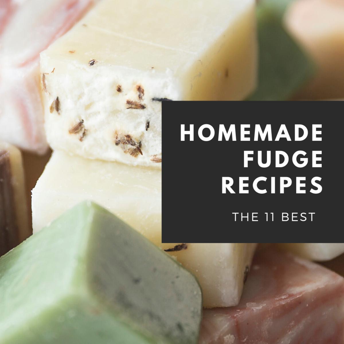 The 11 Best Homemade Fudge Recipes Ever