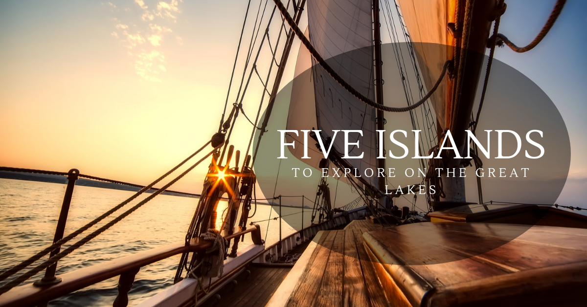 5 Amazing Great Lakes Islands to Explore
