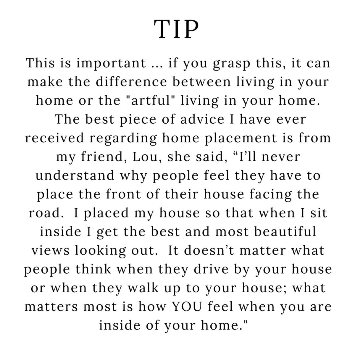 A building tip for artful living.