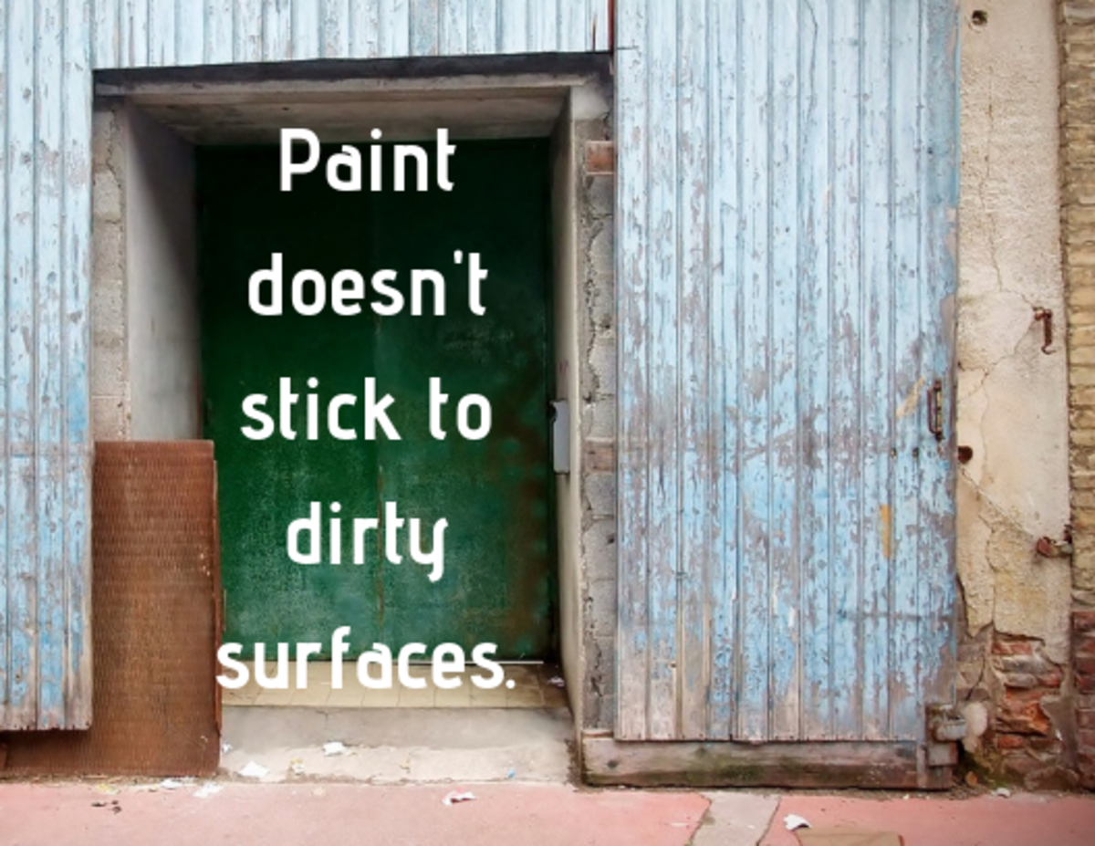 Paint will begin to peel or crack if it's painted over a dirty surface.