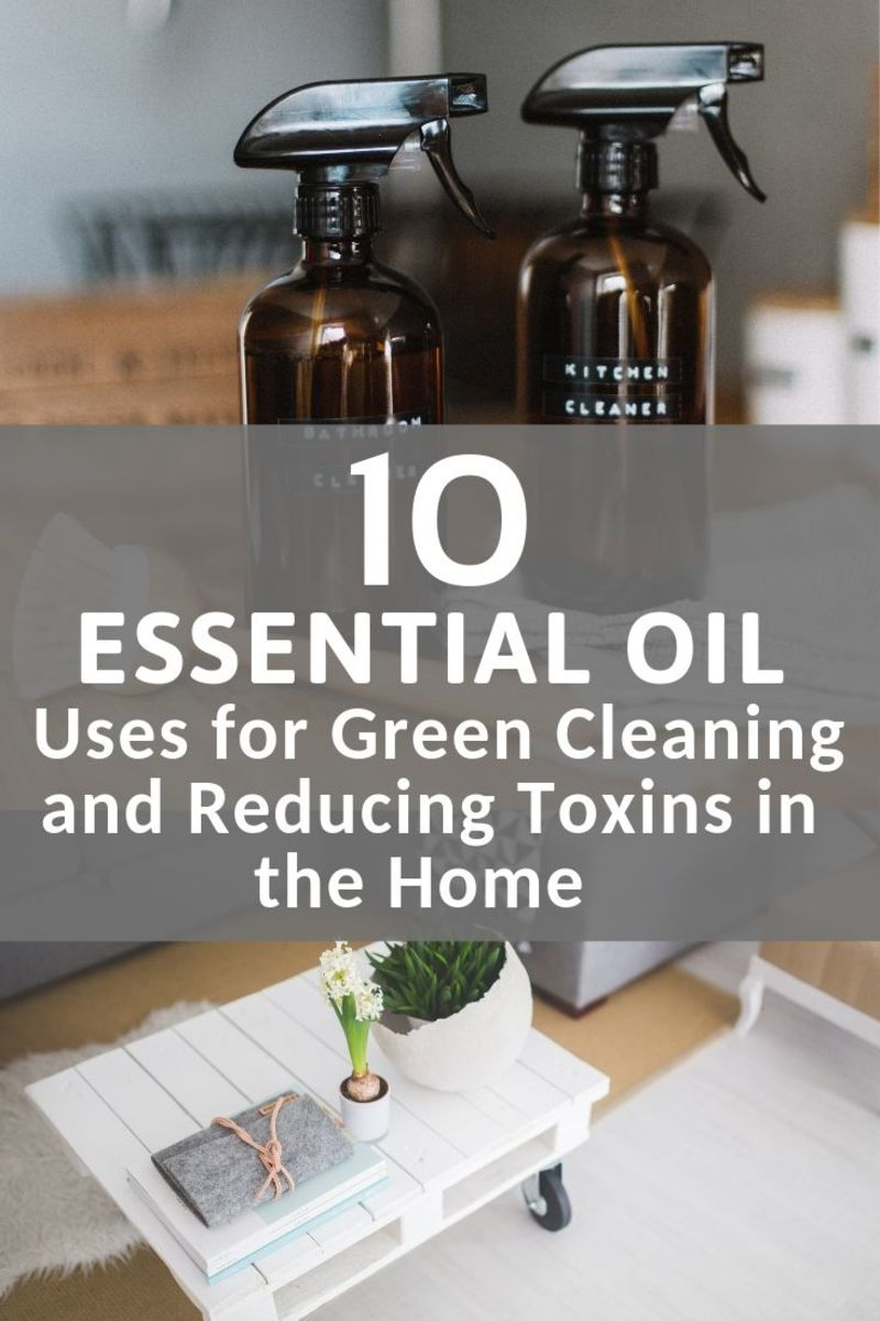 10 Essential Oil Uses for Green Cleaning and Reducing Toxins in the Home
