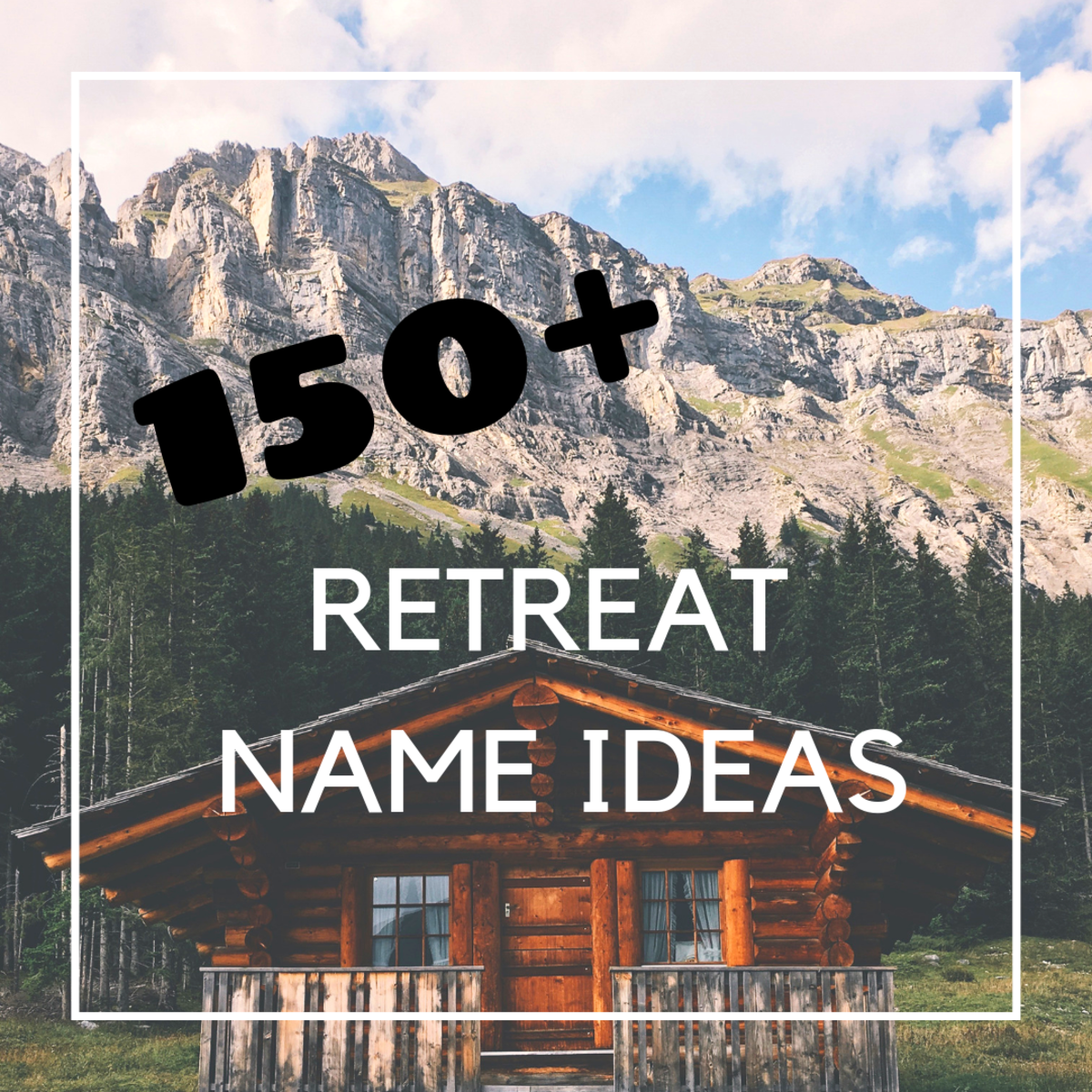 150+ Magical Cabin Name Ideas: Vacation Home, Beach House