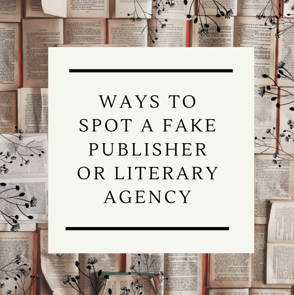 5 Ways to Easily Spot a Fake Publisher or Literary Agency