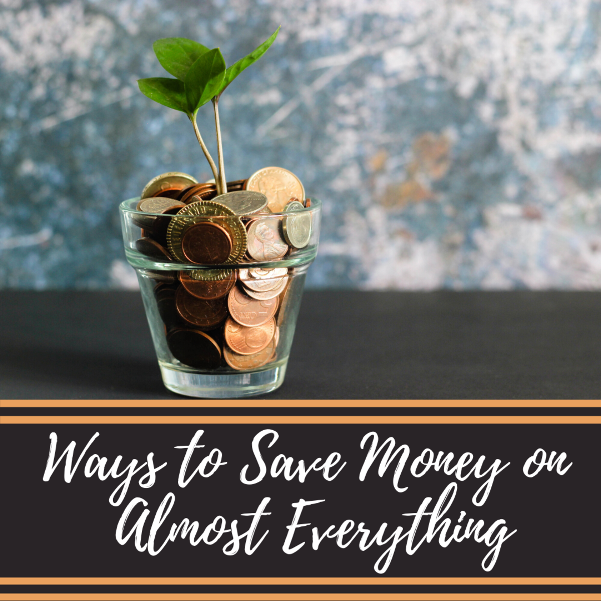 100+ Smart Ways to Save Money on Almost Everything