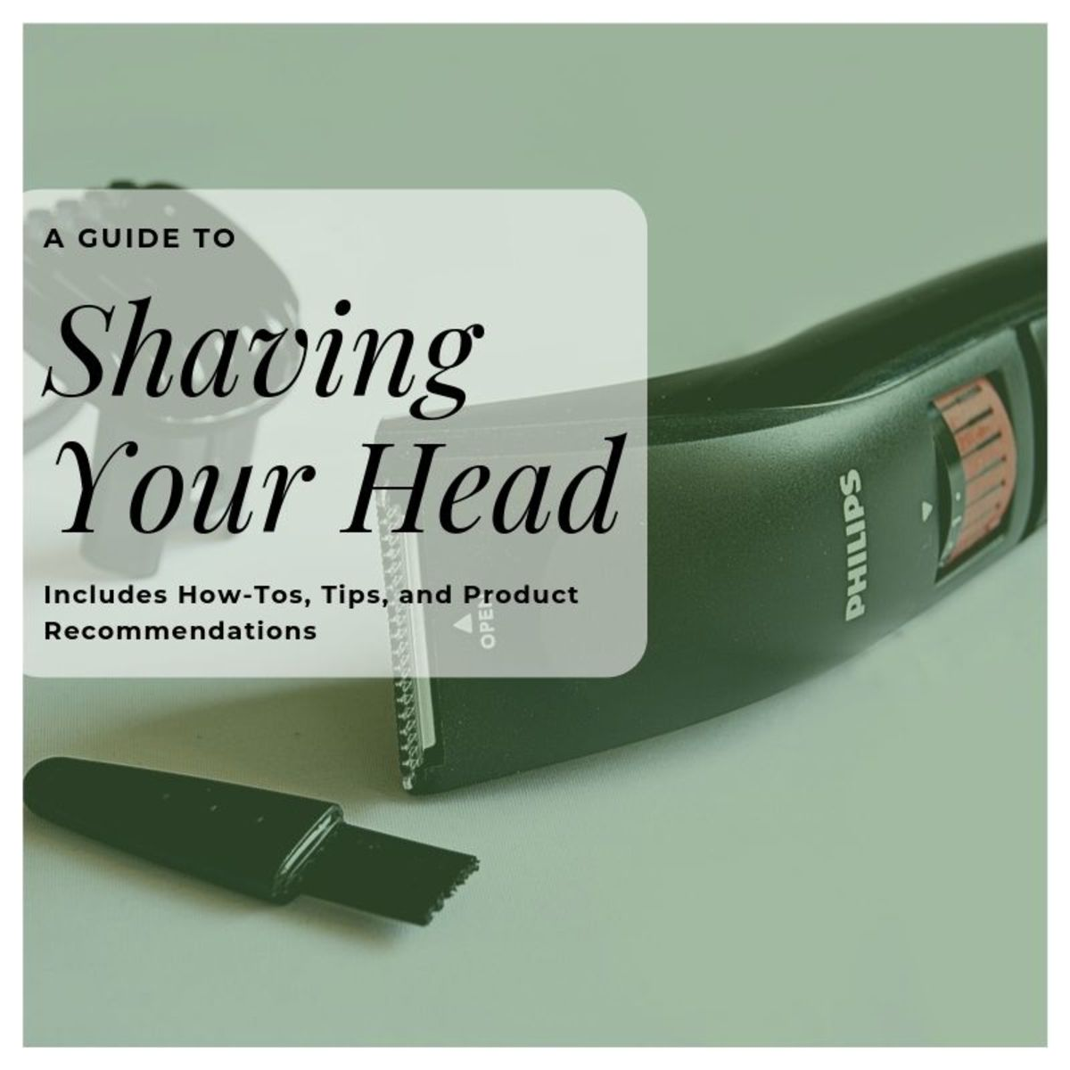 The ultimate guide to shaving your head.