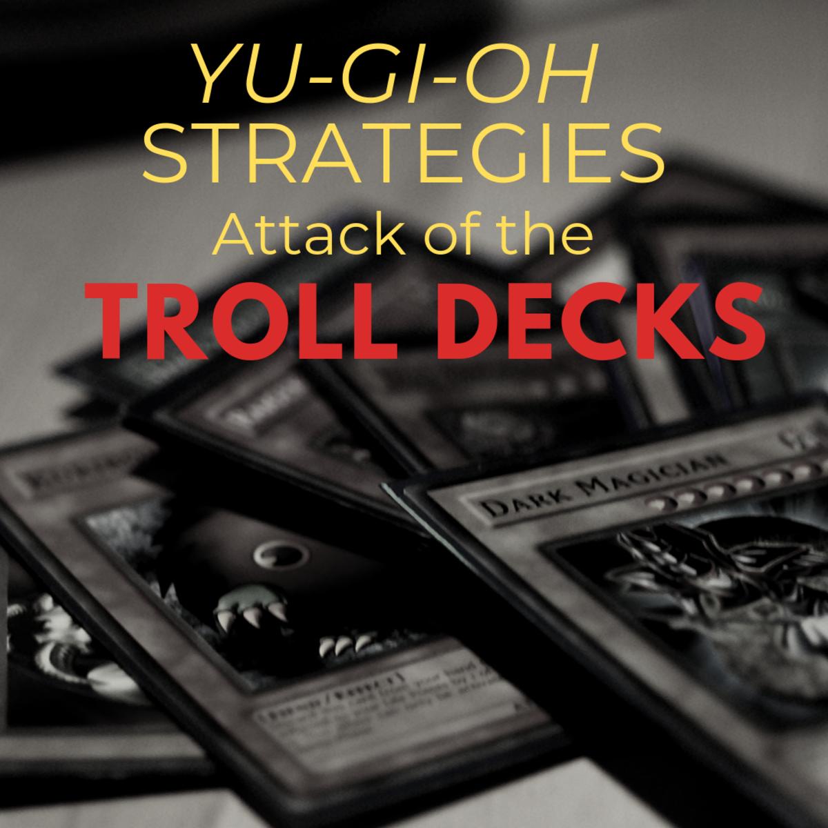 Yu-Gi-Oh Strategies—Attack of the Troll Decks