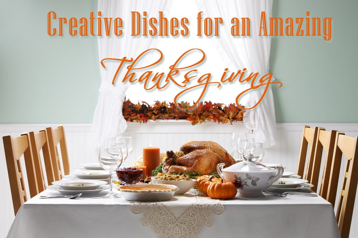 Creative Dishes for an Amazing Thanksgiving (From Sides to Desserts)