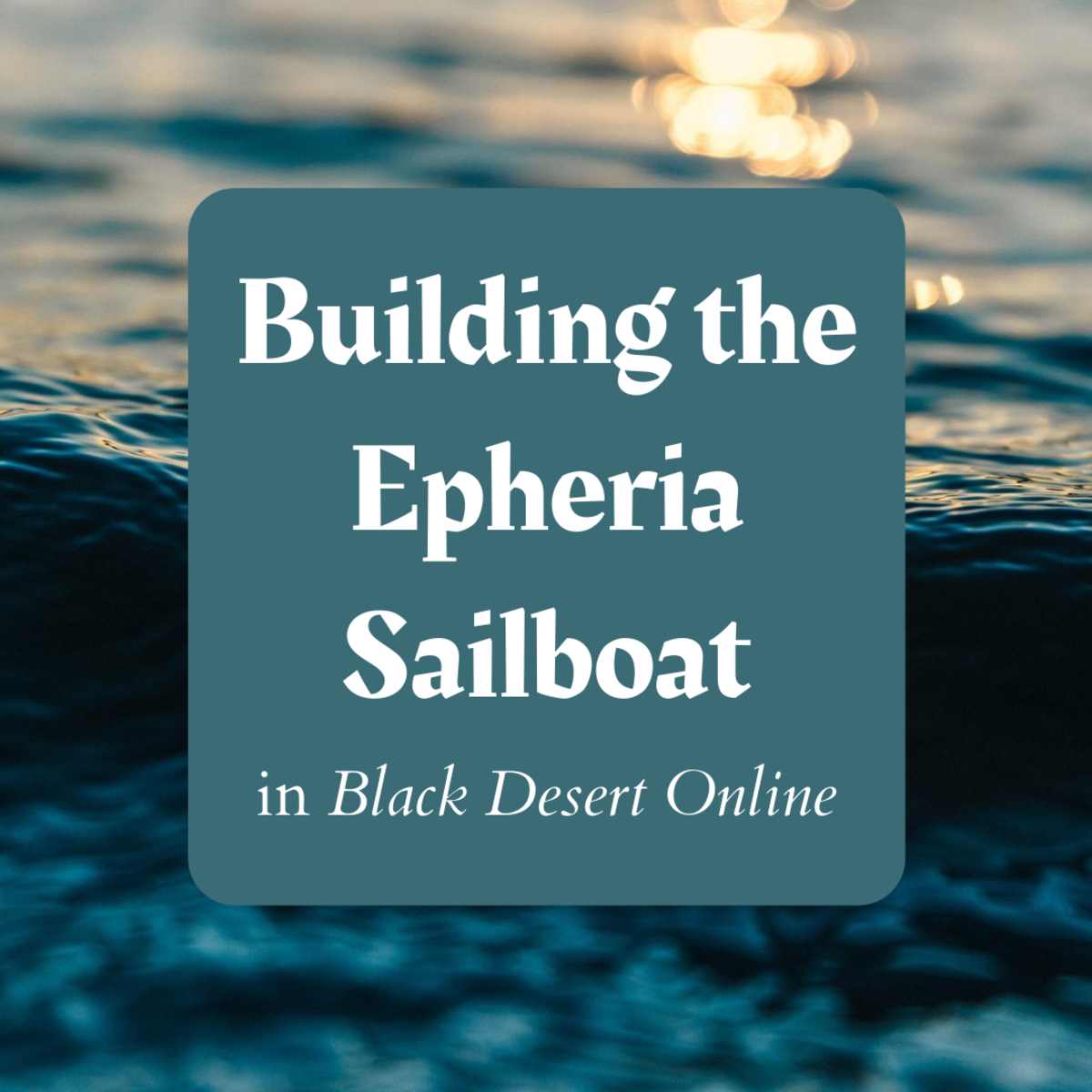 """Discover how to build your very own Epheria sailboat from scratch in """"Black Desert Online."""""""