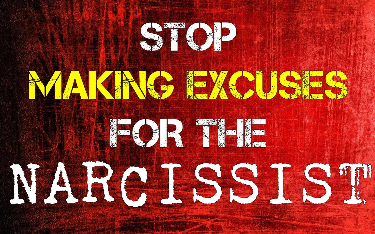 Stop Making Excuses for the Narcissist